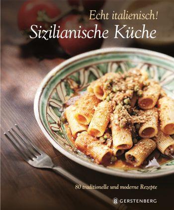 Sizilianische Küche von William Dello Russo: ein authentisches, ausgesprochen lesens- und sehenswertes Kochbuch