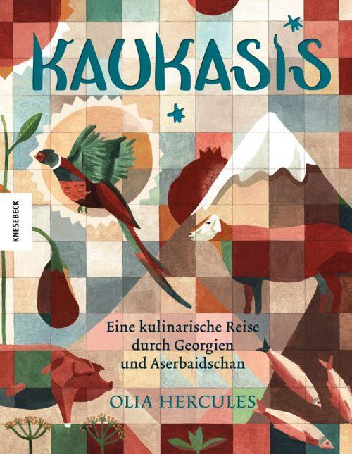 """""""Kaukasis"""" von Olia Hercules: endlich mal ein beachtenswertes Kochbuch"""