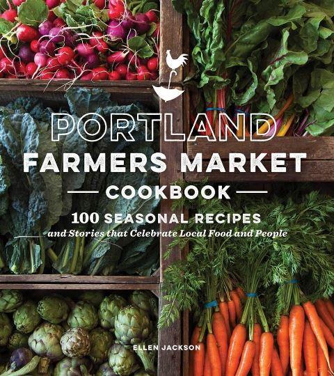 Westküsten-Kochbücher (3/6) – Ellen Jackson: Portland Farmers Market Cookbook