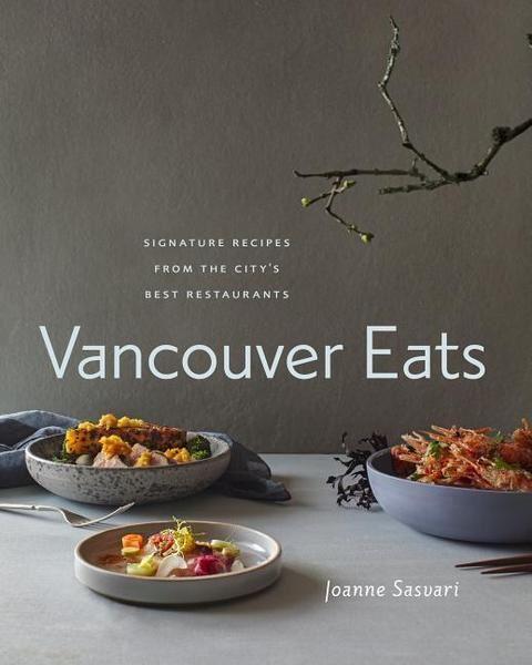 Westküsten-Kochbücher (2/6) – Joanne Sasvari: Vancouver Eats