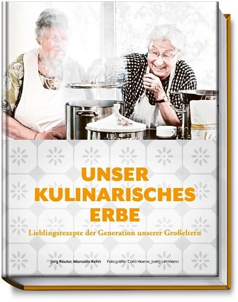 """""""Unser kulinarisches Erbe: Lieblingsrezepte der Generation unserer Großeltern"""""""